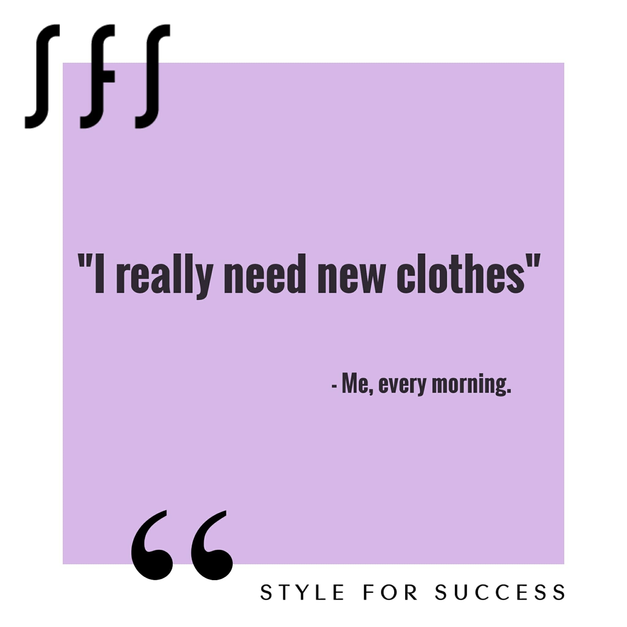 I-really-need-new-clothes-me-every-morning-fashion-quotes